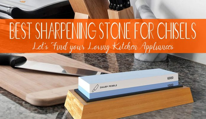 best sharpening stone for chisels