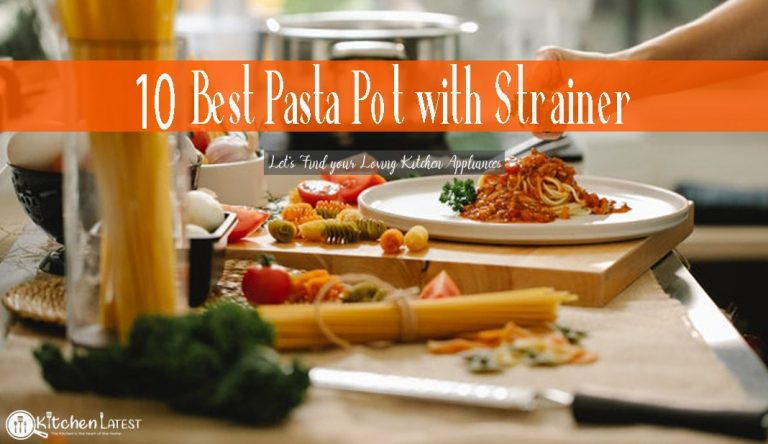 10 Best Pasta Pot with Strainer: Quick Buying Guide