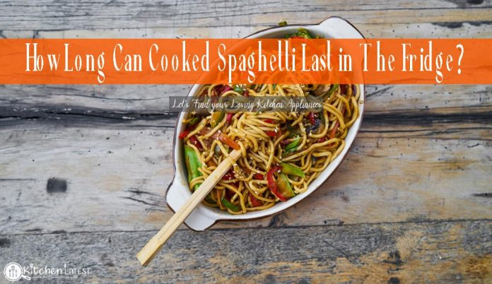 how long can cooked spaghetti last in the fridge