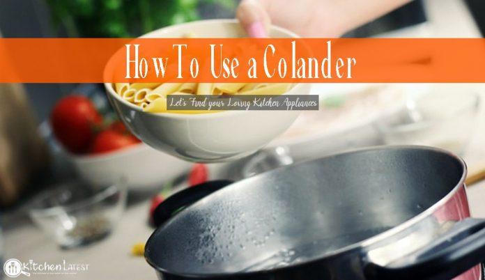 how to use a colander